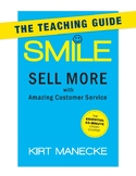 Teaching Guide for Smile: Sell More with Amazing Customer Service