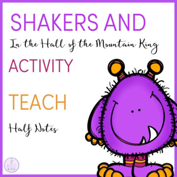 Teaching Half Notes through In the Hall of the Mountain King and Egg Shakers