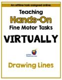 Teaching Hands-On Fine Motor Tasks Virtually – Drawing Lin