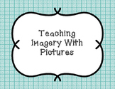 Teaching Imagery with Pictures
