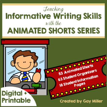 Teaching Informative Writing Skills with Animated Shorts Digital + Printable