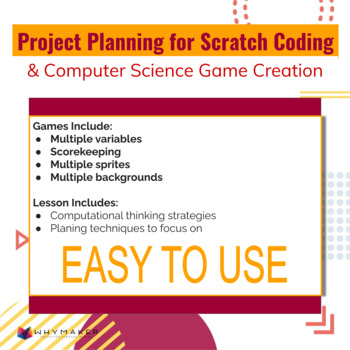 Project Planning for Scratch Coding & Computer Science Game Creation
