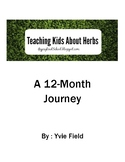 Teaching Kids About Herbs : A 12 Month Journey