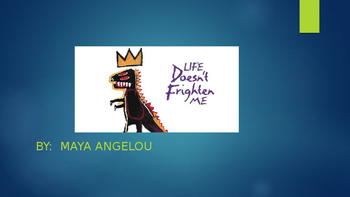 "Teaching ""Life Doesn't Frighten Me""  Poem by Maya Angelou"