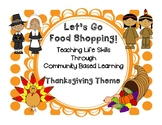Life Skills: Grocery Shopping (Thanksgiving Theme) Community Based Instruction