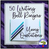 Bell Ringers for Middle School ELA Writing Prompts Using Quotations