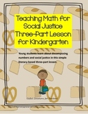 Teaching Math for Social Justice Three-Part Lesson for Kin