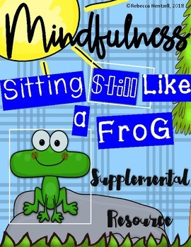 "Teaching Mindfulness- Supplement for ""Sitting Still Like a Frog"""