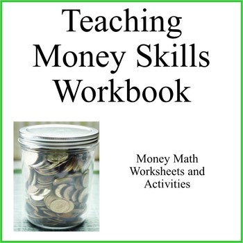 Teaching Money Skills- Workbook on Money Math Skills by Debbie Madson