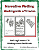 Teaching Narrative Writing - Working with a Timeline - K,