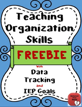 Teaching Organization Skills in the classroom-Special Education (FREEBIE)