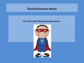 Teaching PLURAL POSSESSIVE NOUNS LESSON.  Power point.