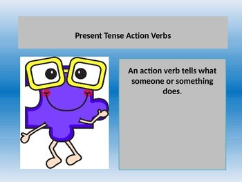 Teaching Present Tense Action Verbs with a PowerPoint Presentation. Lesson.