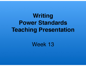 Teaching Presentations Week 13 - Writing Power Standards - Grade Six