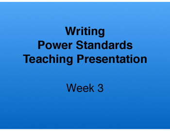 Teaching Presentations Week 3 - Writing Power Standards - Grade Six