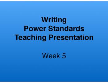 Teaching Presentations Week 5 - Writing Power Standards -