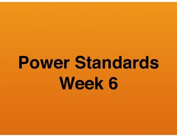 Teaching Presentations Week 6 - Language Arts Power Standards - Grade Six