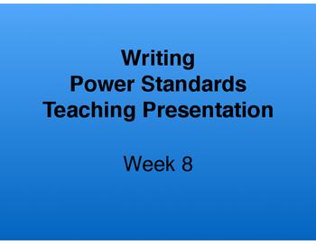 Teaching Presentations Week 8 - Writing Power Standards - Grade Six