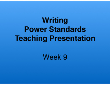 Teaching Presentations Week 9 - Writing Power Standards -