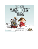 Teaching Problem and Solution with The Most Magnificent Thing by Ashley Spires