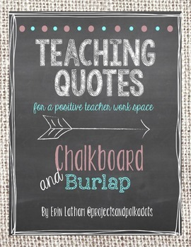 teaching quotes chalkboard and burlap by projects and polkadots