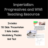 Teaching Resource for Imperialism, Progressives and WWI- U