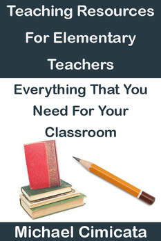 Teaching Resources For Elementary Teachers: Everything That You Need