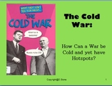 Teaching Resources: The Cold War; How can a War be Cold and yet have Hotspots?