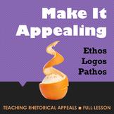 Teaching Rhetorical Appeals:  Ethos, Logos, Pathos
