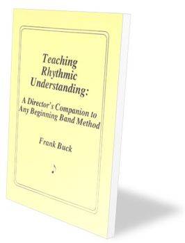 Teaching Rhythmic Understanding: Director's Companion to Beginning Band Method