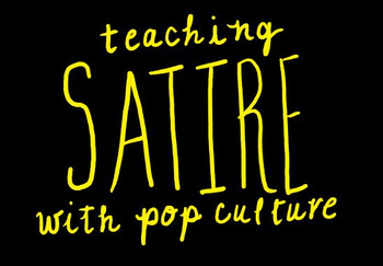 Teaching Satire with Pop Culture