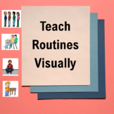 Teaching School Routines with Visuals