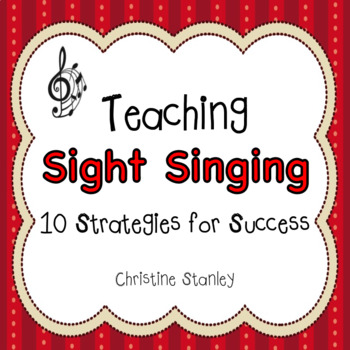 Teaching Sight Singing : Ten Teaching Strategies