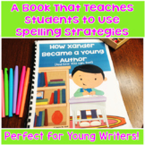 Teaching Spelling Strategies to Young Authors A Unique Story
