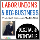 The Industrial Revolution: Labor Movement and Big Businesses {with notes}