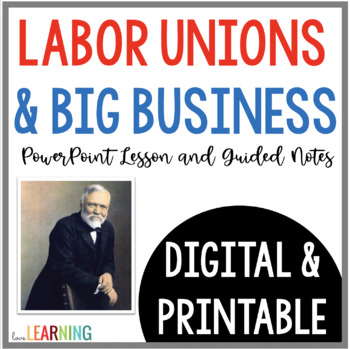 The Industrial Revolution: Labor Movement and Big Business