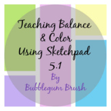 Teaching Students Color Theory & Balance Through Sketchpad 5.1 Projects