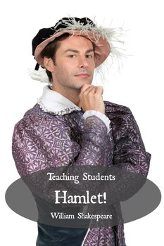Teaching Students Hamlet! A Teacher's Guide to Shakespeare's Play