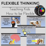 Teaching Students about Thinking Flexibly; Flexible Thinking