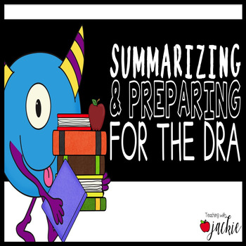 Teaching Students to Summarize & Prepare for the DRA