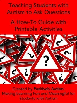 Teaching Students with Autism to Ask Questions: Guide with Printable Activities