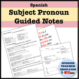 Spanish Subject Pronouns Guided Notes