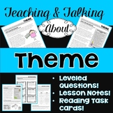 Teaching & Talking about Theme: Notes, Leveled Questions,