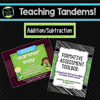 Teaching Tandems:  Addition and Subtraction (with regrouping)