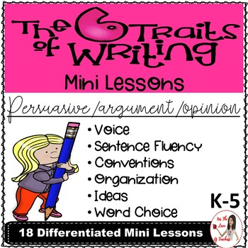 Six Traits of Writing Lesson Plans: Persuasive/Argument/Opinion