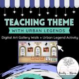 Engaging Lesson Teaching Theme: Digital Art Gallery & Urban Legend Activity
