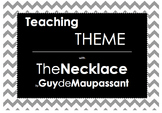 Teaching Theme with The Necklace by Guy de Maupassant Inde