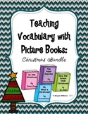 Teaching Tier 2 Vocabulary with Picture Books: Christmas Bundle