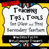 Teaching Tips and Tools for the Secondary and World Language Teachers