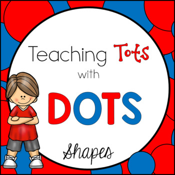 Teaching Tots with Dots {Shapes}